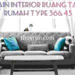 Inspirasi Desain Interior Ruang Tamu Rumah     T 36 & T 45