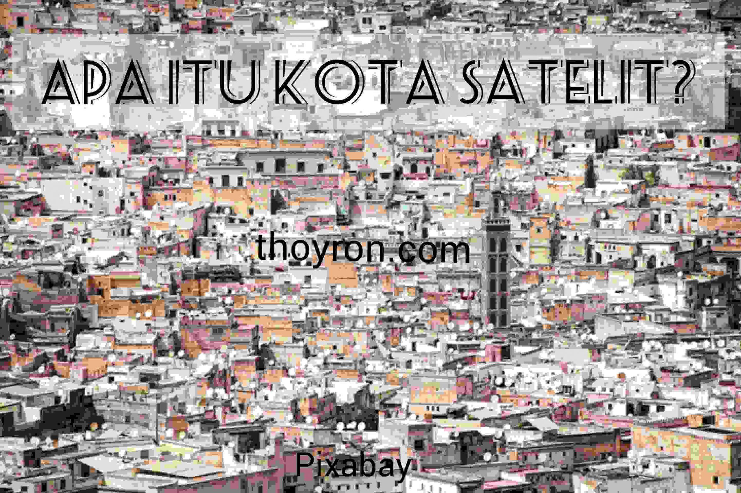 Apa Itu Kota Satelit?