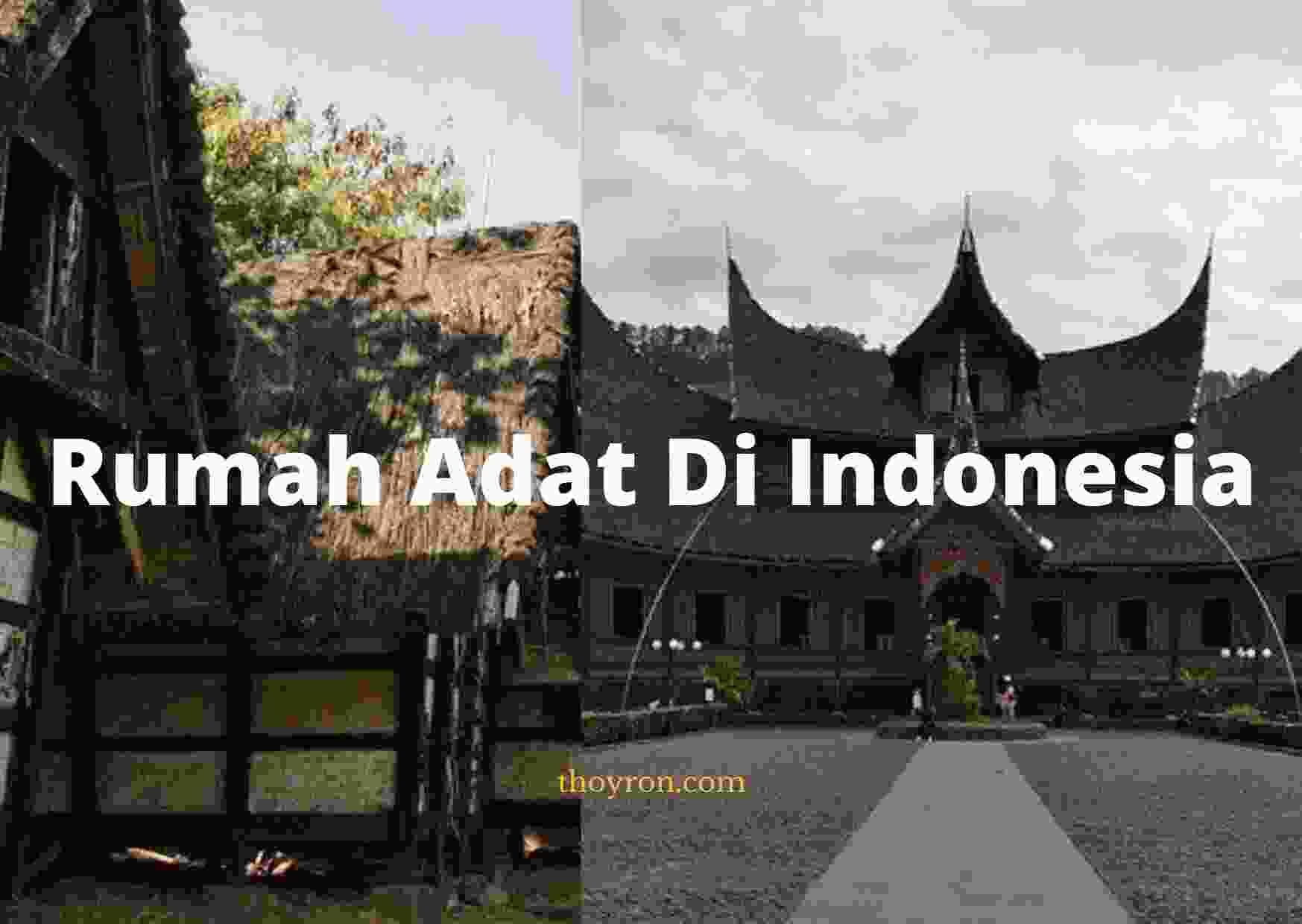 Rumah Adat Di Indonesia Yang Banyak Dikenal Masyarakat