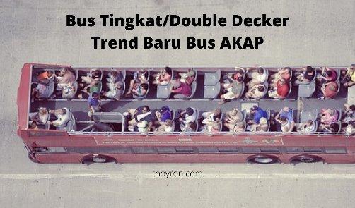 Bus Tingkat/Double Decker Trend Baru Bus AKAP